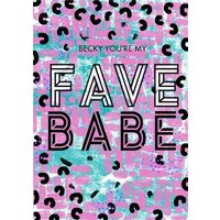 Patterned You're My Fave Babe Personalised Birthday Card, Large Size By Moonpig