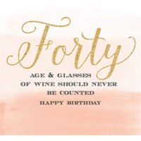 Forty Age & Glasses Of Wine Should Never Be Counted, Large Square Card Size By Moonpig