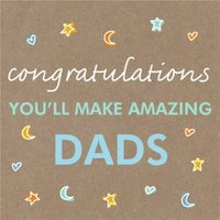 Congratulations You'll Make Amazing Dads Card, Square Card Size By Moonpig