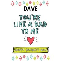 Colourful Shapes You're Like A Dad To Me Father's Day Card, Standard Size By Moonpig