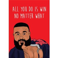 Anoela Rapper All You Do Is Win No Matter What Card, Standard Size By Moonpig