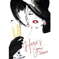 Champagne Prosecco Classy Here's To You Sister Fashion Illustration Birthday Card, Standard Size By