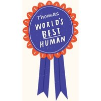 World's Best Human Rosette Personalised Happy Birthday Card, Large Size By Moonpig