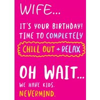 Funny Birthday Card - Chill Out + Relax, Standard Size By Moonpig