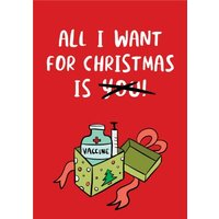 All I Want For Christmas Is A Vaccine Funny Card, Giant Size By Moonpig