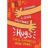 Sending Long Distance Hugs This Chinese New Year Card, Giant Size By Moonpig