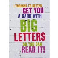 Funny Cheeky Old Big Letters So You Can Read It Card, Large Size By Moonpig