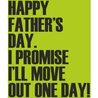 I Promise Will Move Out One Day Card, Standard Size By Moonpig