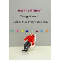 Funny Young At Heart Old As F Everywhere Else Card, Standard Size By Moonpig