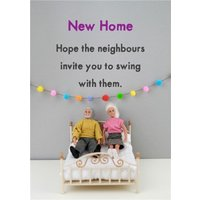 Funny Rude Dolls Hope The Neighbours Invite You To Swing With Them New Home Card, Standard Size By M
