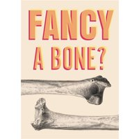 Funny And Rude Fancy A Bone Valentine's Day Card, Standard Size By Moonpig
