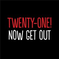 Twenty One Now Get Out Card, Large Square Card Size By Moonpig