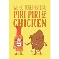 We Go Together Like Piri And Chicken Card, Giant Size By Moonpig