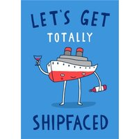 Funny Lets Get Shipfaced Pun Card, Standard Size By Moonpig