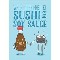 Funny We Go Together Like Sushi And Soy Sauce Card, Standard Size By Moonpig