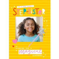 To A Very Lovely Step-Sister Wishing You Magical Birthday Photo Upload Card