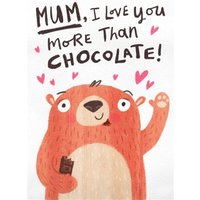 Mum I Love You More Than Chocolate Hand Drawn Card, Giant Size By Moonpig