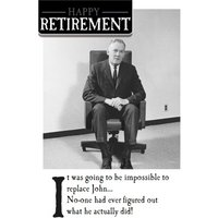 Funny Retirement Card - Happy Retirement, Impossible To Replace