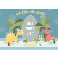 Have A Dino-Mite Birthday Personalised Photo Upload 4th Card, Standard Size By Moonpig