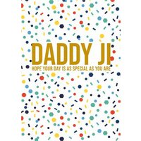 Daddy Ji Hope Your Day Is As Special You Are Birthday Card, Large Size By Moonpig