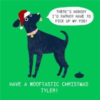 There's Nobody I'd Rather Pick Up My Poo Have A Wooftastic Christmas Humour Card From The, Large Squ