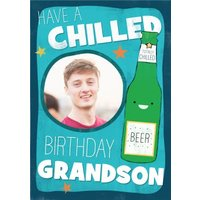 Have A Chilled Birthday Grandson!, Standard Size By Moonpig