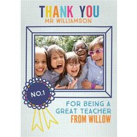Photo Upload Thank For Being A Great Teacher Card, Large Size By Moonpig
