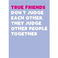 Modern Funny Cheeky Judge Other People True Friends BFF Birthday Card, Giant Size By Moonpig