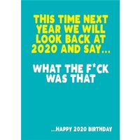 This Time Next Year We Will Look Back At 2020 And Say What The Fuck Was That Card, Large Size By Moo