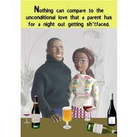 Funny Rude Nothing Can Change The Unconditional Love A Parent Has For Night Out Card, Giant Size By