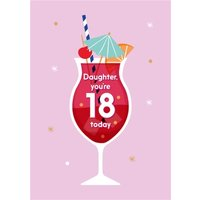 Illustrated Modern Design Cocktail Daughter Youre 18 Today Birthday Card, Standard Size By Moonpig