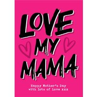 Love My Mamma Bight Colourful Typographic Mothers Day Card, Large Size By Moonpig