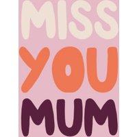 Miss You Mum Postcard, Postcard Size By Moonpig