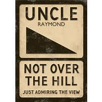 Retro Sign Uncle Not Over The Hill Birthday Card, Standard Size By Moonpig