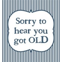 Sorry To Hear You Got Old Funny Typographic Card, Square Card Size By Moonpig