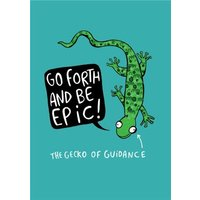 Go Forth And Be Epic Card, Standard Size By Moonpig