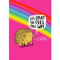 It's Okay To Feel This Way Cute Funny Card, Large Size By Moonpig