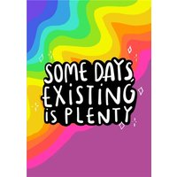 Some Days Existing Is Plenty Typographic Cute Card, Standard Size By Moonpig