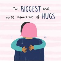 The Biggest & Most Squeeziest Of Hugs Empathy Card, Square Card Size By Moonpig
