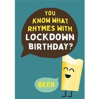 You Know What Rhymes With Lockdown Birthday Beer Card, Large Size By Moonpig