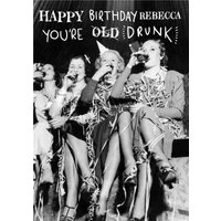 Personalised Youre Old And Drunk Happy Birthday Card, Standard Size By Moonpig