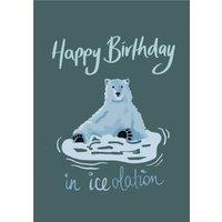 Illustrated Polar Bear Happy Birthday In Iceolation Pun Card, Giant Size By Moonpig