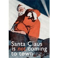 Santa Is Not Coming To Town Funny Christmas Card, Standard Size By Moonpig