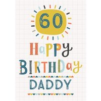 Sunny Bright Typographic 60th Birthday Card For Daddy, Giant Size By Moonpig