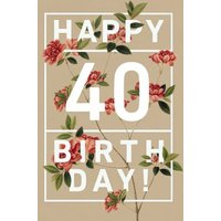 Pink Flowers Happy 40Th Birthday Card, Giant Size By Moonpig