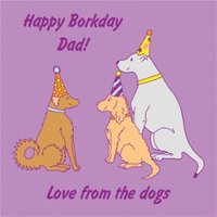 Happy Borkday Dad From The Dogs Birthday Card , Square Size By Moonpig