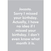 Objectables Sorry I Missed Your Birthday Funny Card, Large Size By Moonpig