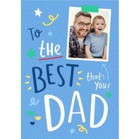 Bright Blue To The Best Dad Photo Card, Large Size By Moonpig