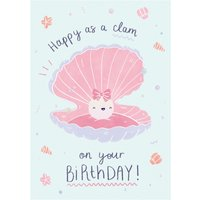 Modern Cute Happy As A Clam Birthday Card, Large Size By Moonpig