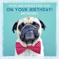 Pugs And Kisses For Your Birthday Card, Square Card Size By Moonpig